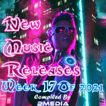New Music Releases Week 17 (2021)